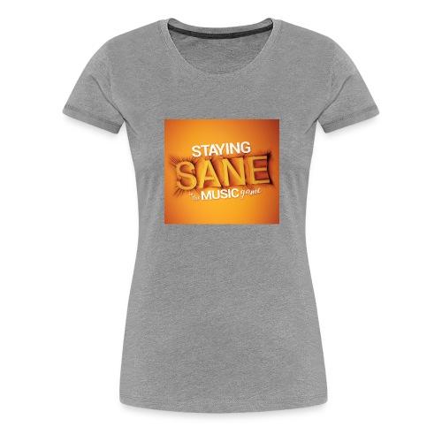 Staying Sane In The Music Game Design - Women's Premium T-Shirt