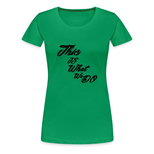 this is what we do bmx mountain bike skater tshirt - Women's Premium T-Shirt