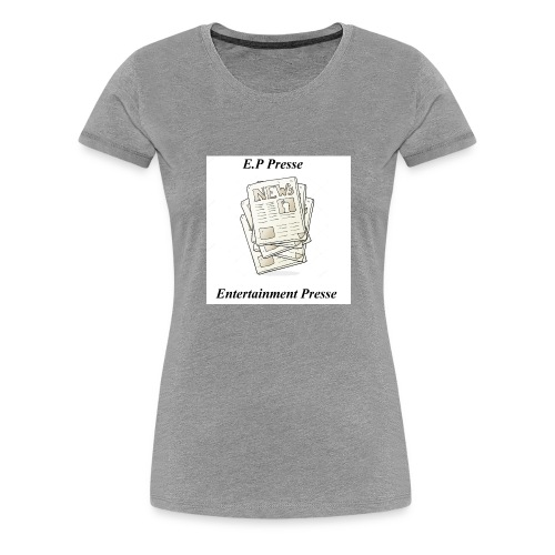 Enetertainment Presse Mode - Frauen Premium T-Shirt