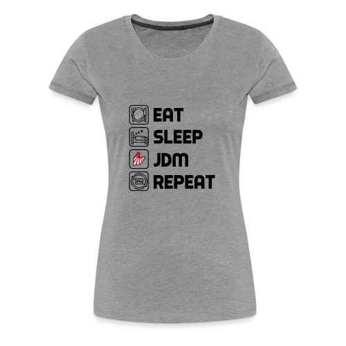 Eat. Sleep. JDM. Repeat. - T-shirt Premium Femme