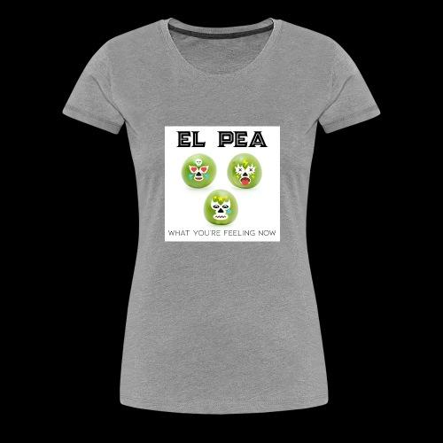 EL Pea - What You re Feeling Now - Women's Premium T-Shirt