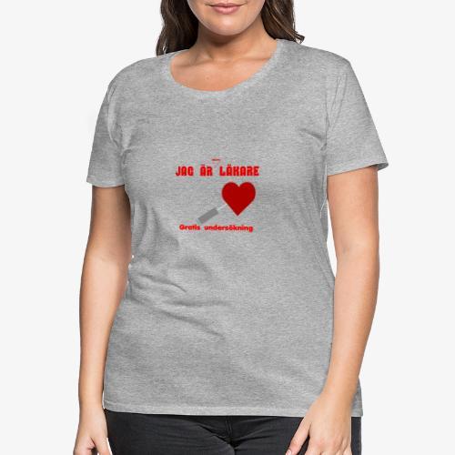 Jag är nästan läkare - Premium-T-shirt dam