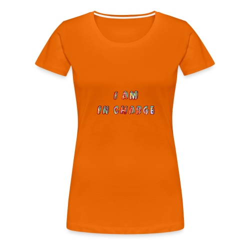 I am in Charge - Women's Premium T-Shirt