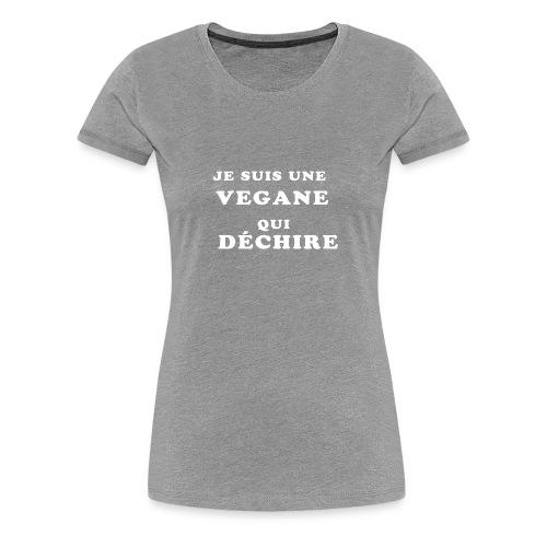 Je suis une vegane qui déchire - T-shirt Premium Femme