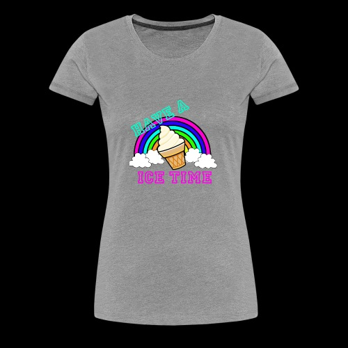 have ice time - T-shirt Premium Femme