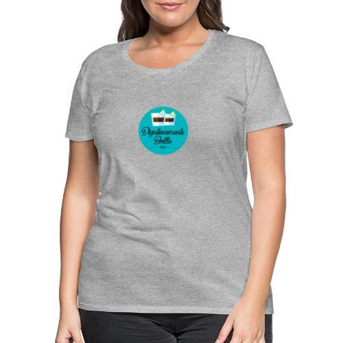 DIGNITOSAMENTE BRILLO - Maglietta Premium da donna