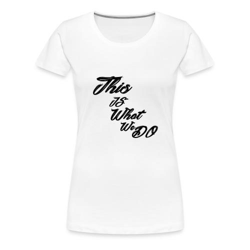 this is what we do bmx mountain bike skater tshirt - Women's Premium T-Shirt