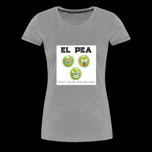 EL Pea - What You re Feeling Now - Women's Premium T-Shirt