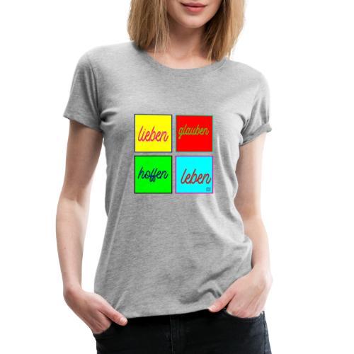 lieben glauben hoffen leben mit Jesus fragt Dich - Frauen Premium T-Shirt