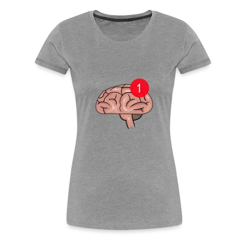 Notification on the brain - Premium T-skjorte for kvinner