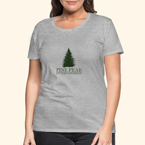 Pine Peak Entertainment - Vrouwen Premium T-shirt
