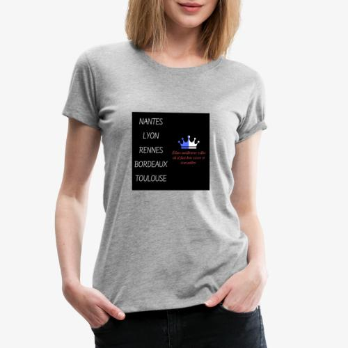 Meilleures villes de France - T-shirt Premium Femme