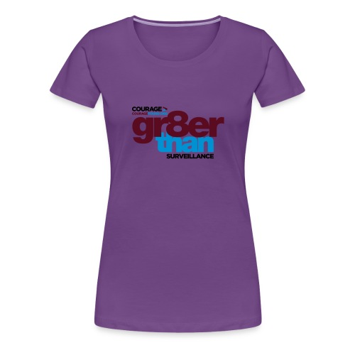 courage-gr8erthan-surveil - Women's Premium T-Shirt