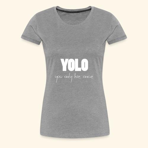 YOLO - white -1 - Frauen Premium T-Shirt