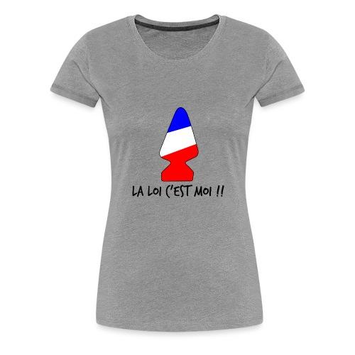 la loi c est moi - T-shirt Premium Femme