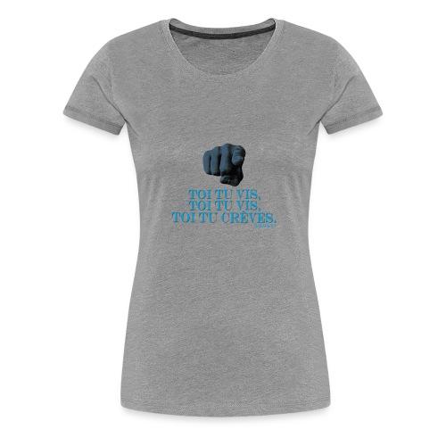 Vive, vive, muere. - Camiseta premium mujer