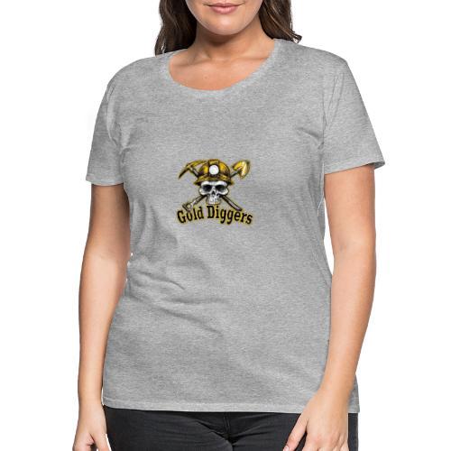 Gold Diggers - T-shirt Premium Femme
