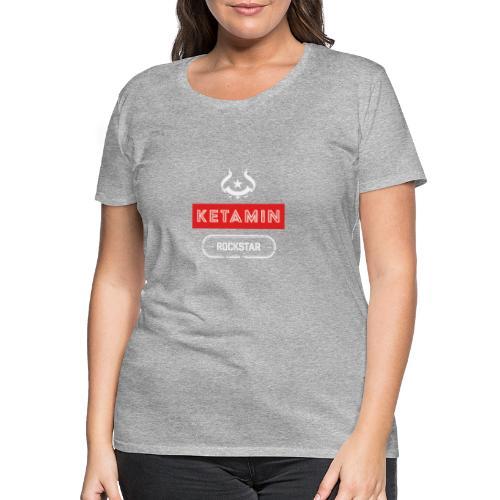 KETAMIN Rock Star - Weiß/Rot - Modern - Women's Premium T-Shirt