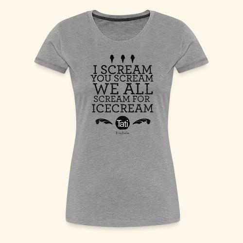scream - Frauen Premium T-Shirt