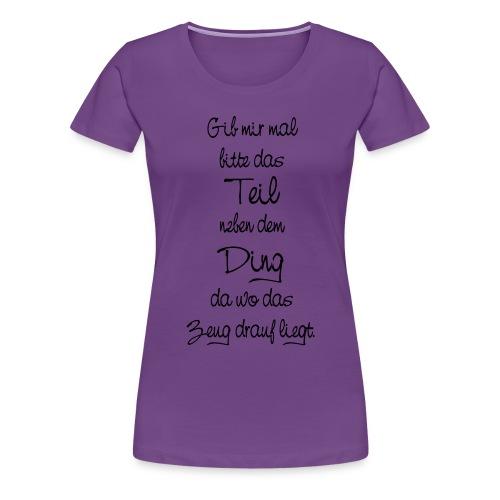 Teil Ding Zeug zertreut wirr reden - Null Ordnung - Frauen Premium T-Shirt