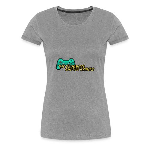DESIGN FASHION Pas de joueur que des gamers - T-shirt Premium Femme