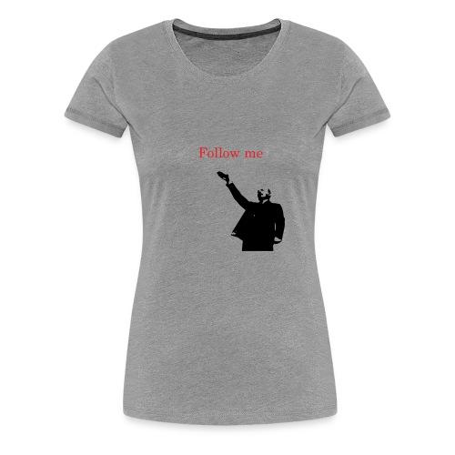 follow me - T-shirt Premium Femme