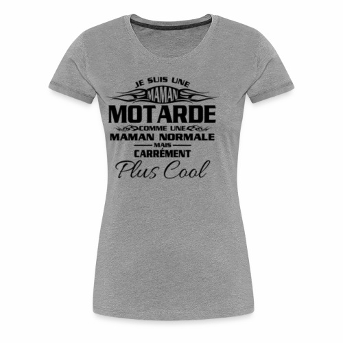 Maman Motardes Mais Carrément Plus Cool - T-shirt Premium Femme