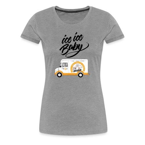 Ice Truck – Ice Ice Baby - Frauen Premium T-Shirt