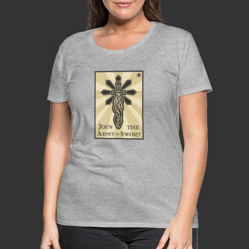 Join the Army of Swort - Women's Premium T-Shirt