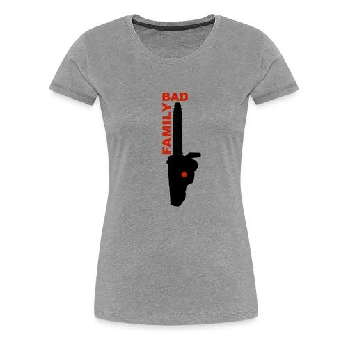 BAD FAMILY - T-shirt Premium Femme