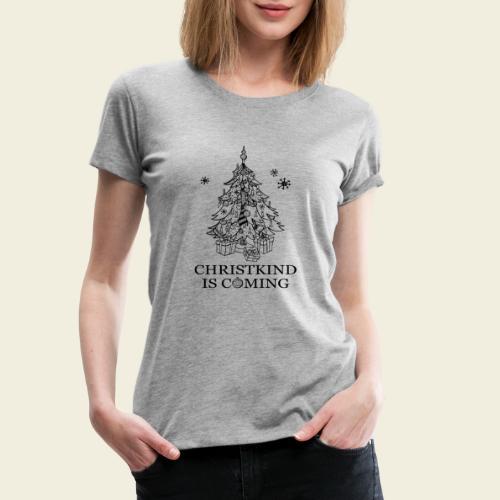 Christkind kommt - Frauen Premium T-Shirt
