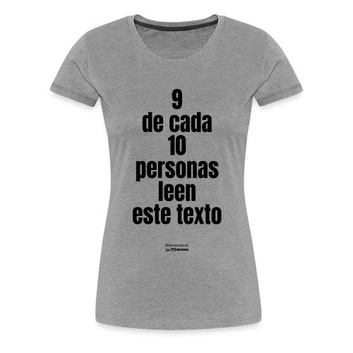 9 de cada 10 personas leen este texto - Camiseta premium mujer