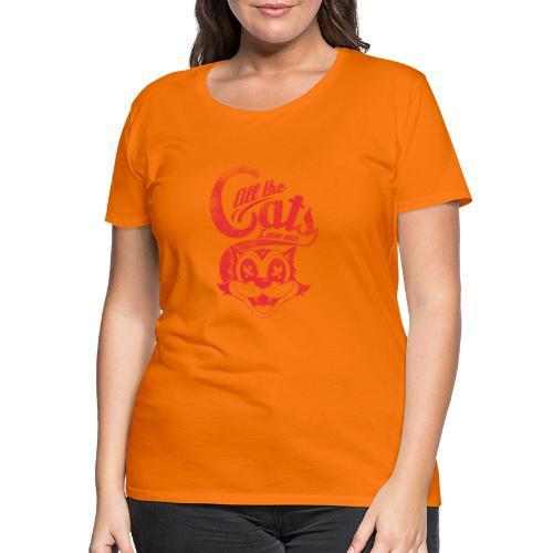 All the cats love me - Frauen Premium T-Shirt