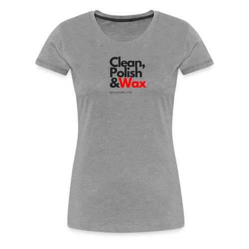 Clean,polish en wax - Vrouwen Premium T-shirt
