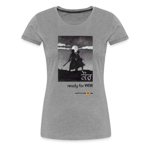 Kaur ready for WAR - Women's Premium T-Shirt