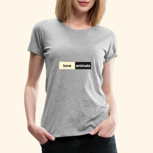 Love Animals - Frauen Premium T-Shirt