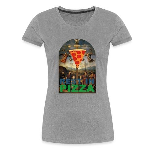 Rest In Pizza - T-shirt Premium Femme