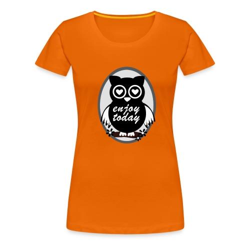 Enjoy today - Frauen Premium T-Shirt