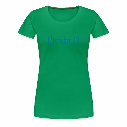 [ˈlɛsbɪʃ] - Frauen Premium T-Shirt