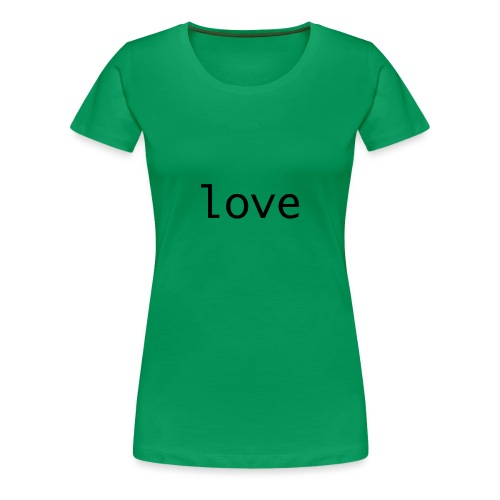 love - Premium-T-shirt dam