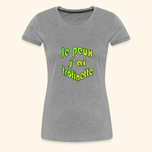 je peux pas j'ai trott - T-shirt Premium Femme