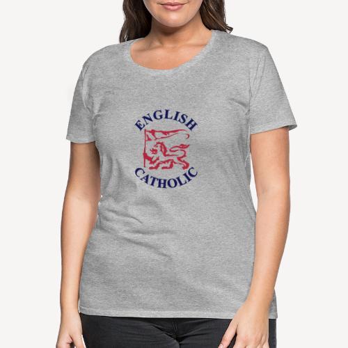 ENGLISH CATHOLIC - Women's Premium T-Shirt