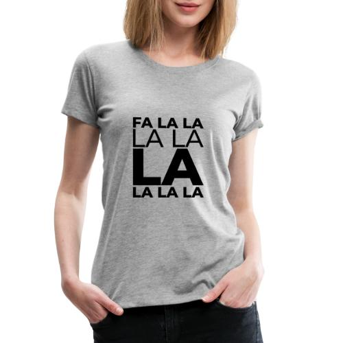 Weihnachtsgrafik weihnachtslied Falalalala - Frauen Premium T-Shirt