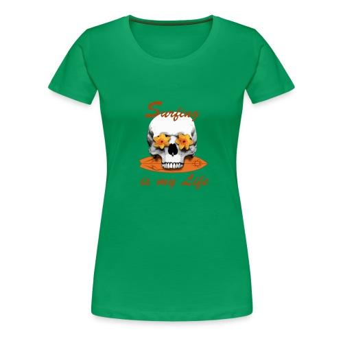 Surfing is my Life - Frauen Premium T-Shirt