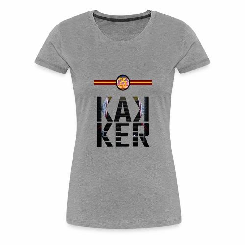 KAKKER - Vrouwen Premium T-shirt