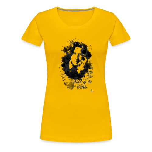 Born to be Wilde - T-shirt Premium Femme