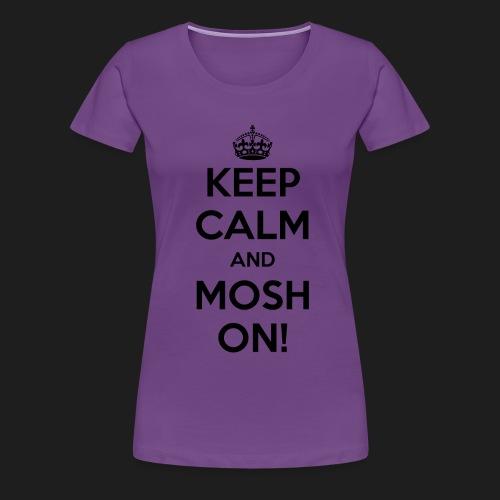 KEEP CALM AND MOSH ON! - Maglietta Premium da donna