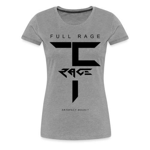 Full Rage Design 9 - T-shirt Premium Femme