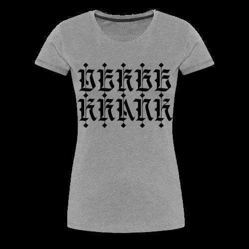 DERBE KRANK - Frauen Premium T-Shirt