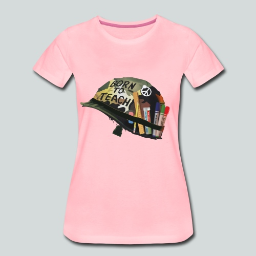 Born to teach - AAS - T-shirt Premium Femme